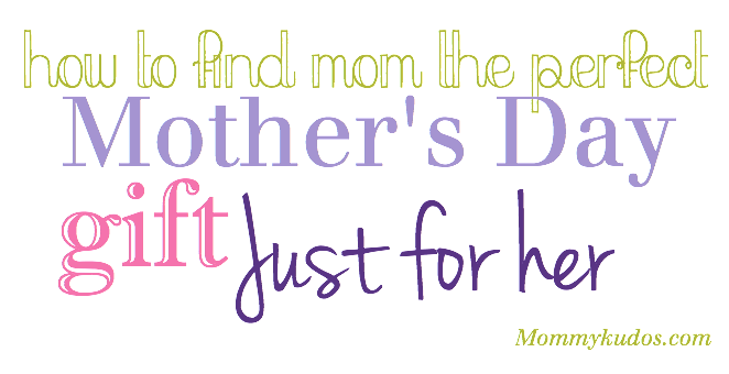 How To Find Mom The Perfect Mother 39 S Day Gift